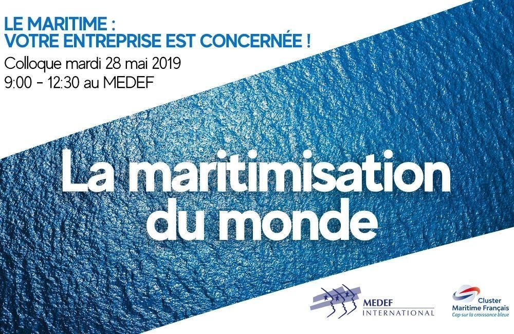Colloque Medef International : la maritimisation du monde